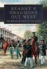 Kearny's Dragoons Out West: The Birth of the U.S. Cavalry Cover Image