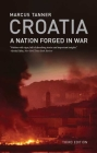 Croatia: A Nation Forged in War; Third Edition Cover Image