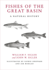 Fishes of the Great Basin: A Natural History (Max C. Fleishmann Series in Great Basin) Cover Image
