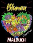 Blumen Malbuch für Erwachsene: Stressabbau Blumenmuster zur Entspannung, Blumenmalbuch, Erwachsene Malvorlagen Cover Image