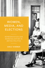 Women, Media, and Elections: Representation and Marginalization in British Politics Cover Image