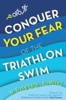 Conquer Your Fear of the Triathlon Swim: End the Dread! Cover Image