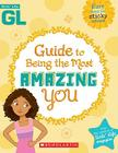 Girls' Life Guide To Being The Most Amazing You Cover Image