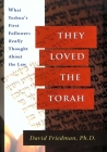 They Loved the Torah: What Yeshua's First Followers Really Thought about the Law Cover Image