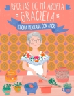 Recetas de mi abuela Graciela: cocina mexicana con amor Cover Image