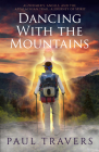 Dancing with the Mountains: Alzheimer's, Angels, and the Appalachian Trail: A Journey of Spirit Cover Image