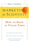 Marketing for Scientists: How to Shine in Tough Times Cover Image