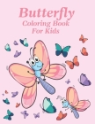 Butterfly Coloring Book for Kids: coloring book for kids age 4-8 Cover Image
