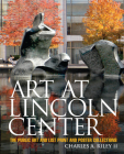 Art at Lincoln Center: The Public Art and List Print and Poster Collections Cover Image
