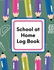 School At Home Log Book: Virtual Learning - Weekly Subjects - Lecture Notes Cover Image