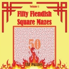 Fifty Fiendish Square Mazes Cover Image