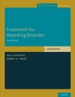 Treatment for Hoarding Disorder: Workbook (Treatments That Work) Cover Image