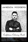 Confidence Coloring Book: Jameson Rodgers Inspired Designs For Building Self Confidence And Unleashing Imagination Cover Image