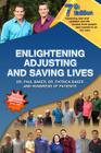 7th Edition Enlightening, Adjusting and Saving Lives: Over 20 years of real-life stories from people who turned to us for chiropractic care Cover Image