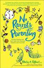 No Regrets Parenting: Turning Long Days and Short Years Into Cherished Moments with Your Kids Cover Image