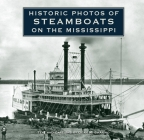 Historic Photos of Steamboats on the Mississippi Cover Image