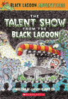 The Talent Show from the Black Lagoon (Black Lagoon Adventures #2) (Black Lagoon Chapter Books #2) Cover Image