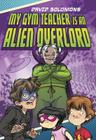 My Gym Teacher Is an Alien Overlord Cover Image