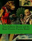Trace-A-Story: Beauty and the Beast (Cursive Practice Book) Cover Image