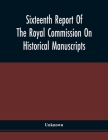 Sixteenth Report Of The Royal Commission On Historical Manuscripts Cover Image