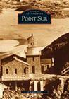 Point Sur, CA (Images of America (Arcadia Publishing)) Cover Image