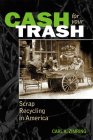 Cash For Your Trash: Scrap Recycling in America Cover Image