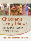 Children's Lively Minds: Schema Theory Made Visible Cover Image
