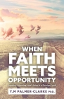 When Faith Meets Opportunity: Leaving, Learning, and Living in a Foreign Land Cover Image