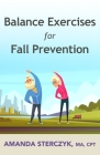 Balance Exercises for Fall Prevention: A seniors' home-based exercise plan Cover Image