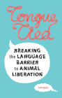Tongue-Tied: Breaking the Language Barrier to Animal Liberation Cover Image