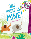 That Fruit Is Mine! Cover Image