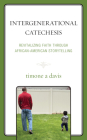 Intergenerational Catechesis: Revitalizing Faith through African-American Storytelling Cover Image