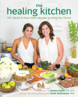 The Healing Kitchen: 175+ Quick & Easy Paleo Recipes to Help You Thrive Cover Image