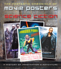 Science Fiction Movie Posters: The Fantastic Chronicle of Movie Posters (Movie Poster Masterpieces) Cover Image