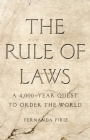 The Rule of Laws: A 4,000-Year Quest to Order the World Cover Image