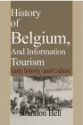 History of Belgium, And Information Tourism Cover Image