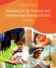 Teaching K-12 Science and Engineering During a Crisis Cover Image