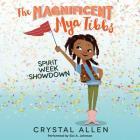Spirit Week Showdown (Magnificent Mya Tibbs #1) Cover Image
