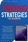 Trading Strategies for Beginners: The Complete Crash Course to Start creating new Passive Income in Stock, Options and Forex! Including Technical Anal Cover Image