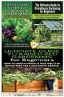 The Ultimate Guide to Companion Gardening for Beginners & the Ultimate Guide to Greenhouse Gardening for Beginners & the Ultimate Guide to Raised Bed Cover Image