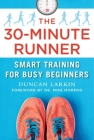 The 30-Minute Runner: Smart Training for Busy Beginners Cover Image