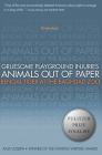 Gruesome Playground Injuries/Animals Out of Paper/Bengal Tiger at the Baghdad Zoo: Three Plays Cover Image