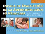 Escala de Evaluación de la Administración de Negocios (Spanish Bas): Para El Cuidado de Niños En El Hogar (Bas2 Espanol) Cover Image