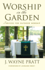 Worship in the Garden: Services for Outdoor Worship Cover Image