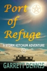 Port of Refuge: A Storm Ketchum Adventure Cover Image
