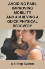 Avoiding Pain, Improving Mobility And Achieving A Quick Physical Recovery: A 5-Step System: Improve Hip Mobility For Squats Cover Image