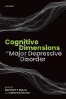 Cognitive Dimensions of Major Depressive Disorder Cover Image