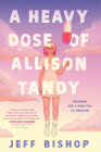 A Heavy Dose of Allison Tandy Cover Image