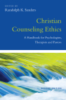 Christian Counseling Ethics: A Handbook for Psychologists, Therapists and Pastors (Christian Association for Psychological Studies Books) Cover Image