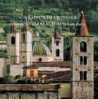 One Hundred & One Beautiful Small Towns in Italy (Rizzoli Classics) Cover Image